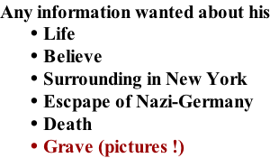 Any information wanted about his Life Believe  Surrounding in New York Escpape of Nazi-Germany Death Grave (pictures !)